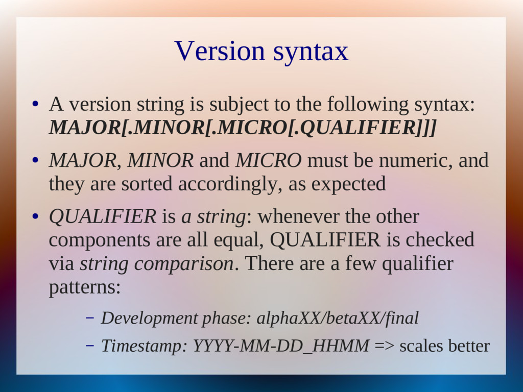 Version syntax ● A version string is subject to...