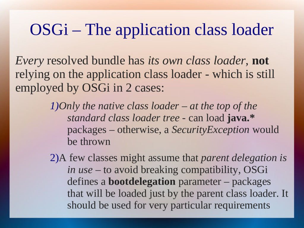OSGi – The application class loader Every resol...