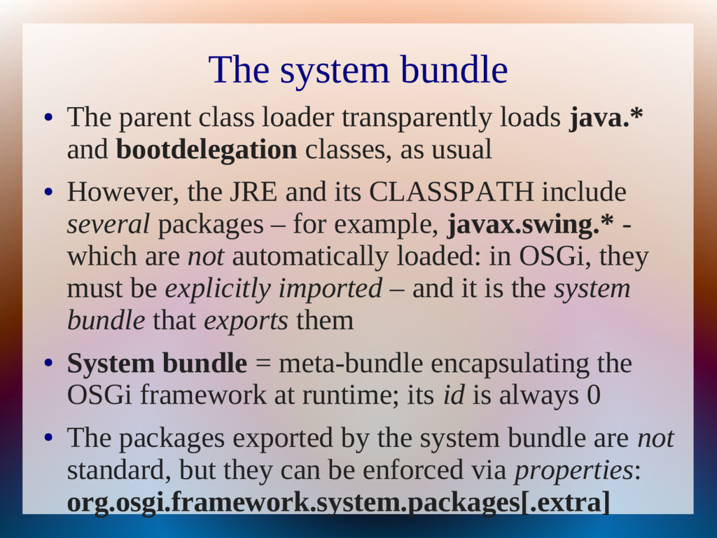 The system bundle ● The parent class loader tra...
