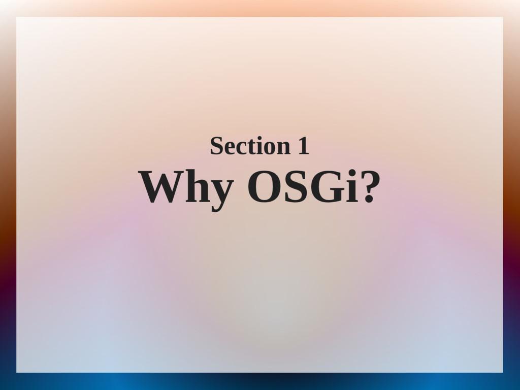 Section 1 Why OSGi?