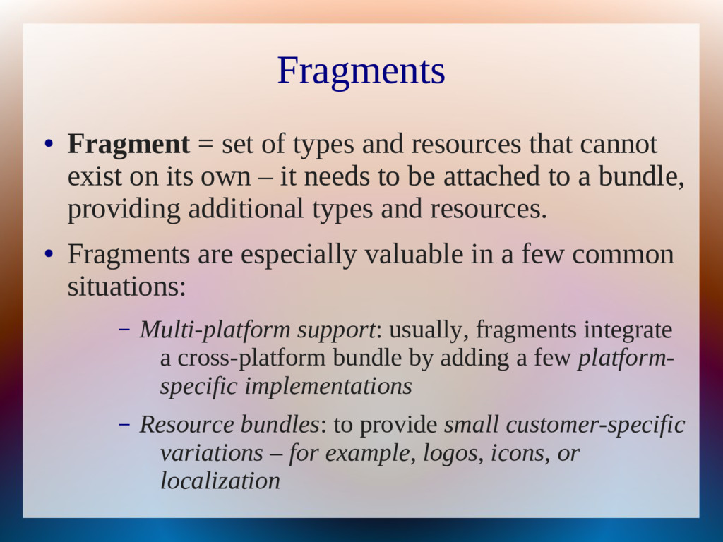 Fragments ● Fragment = set of types and resourc...