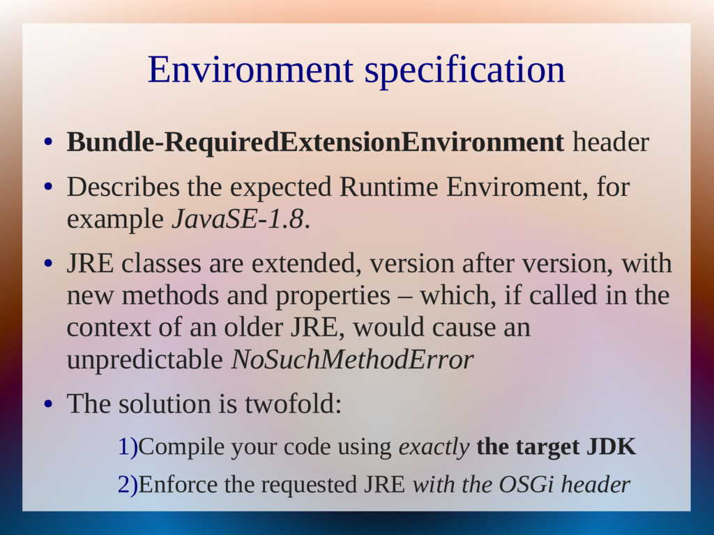 Environment specification ● Bundle-RequiredExte...