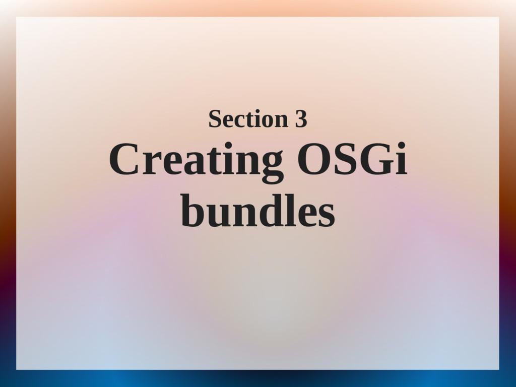 Section 3 Creating OSGi bundles