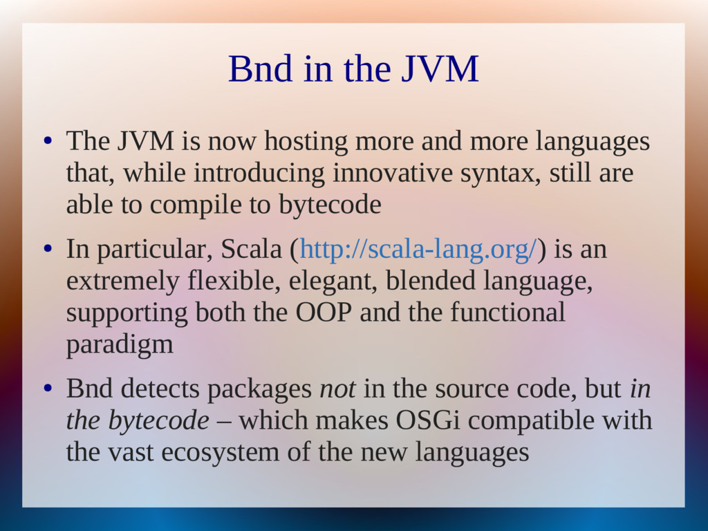 Bnd in the JVM ● The JVM is now hosting more an...