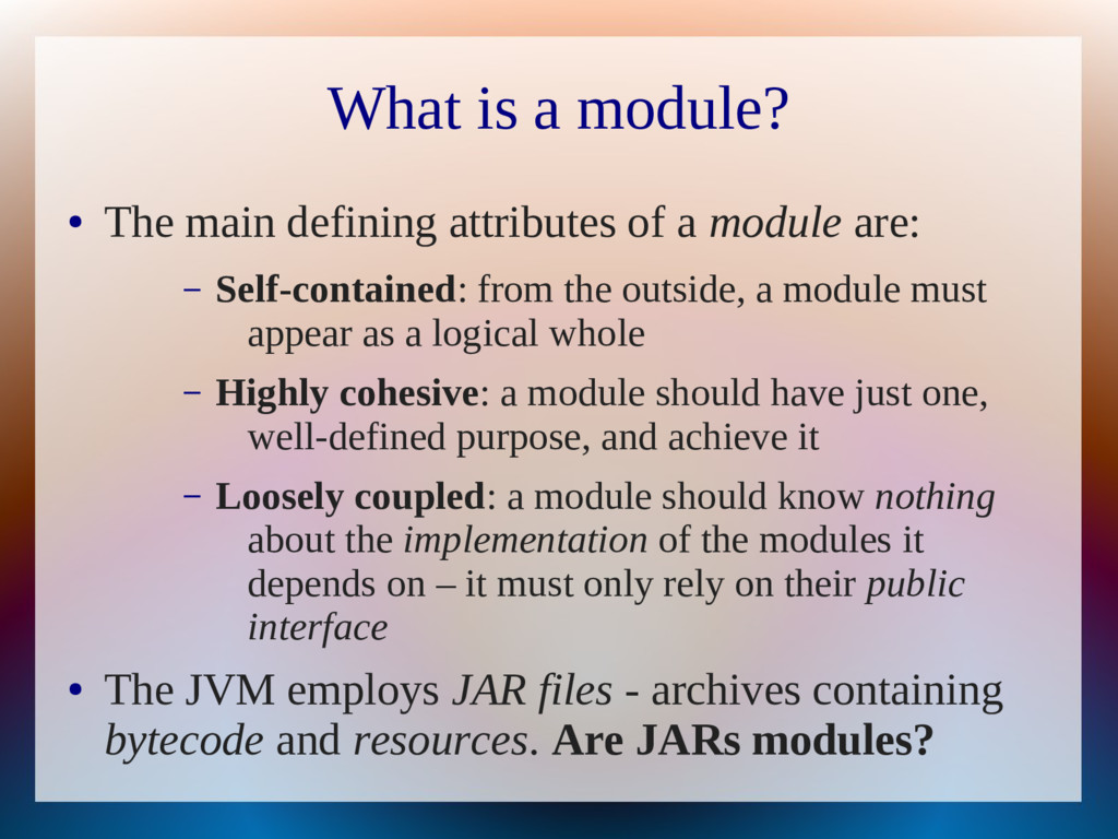 What is a module? ● The main defining attribute...