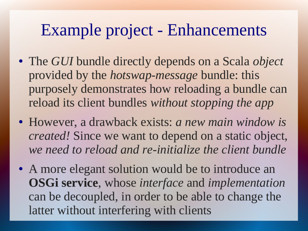 Example project - Enhancements ● The GUI bundle...