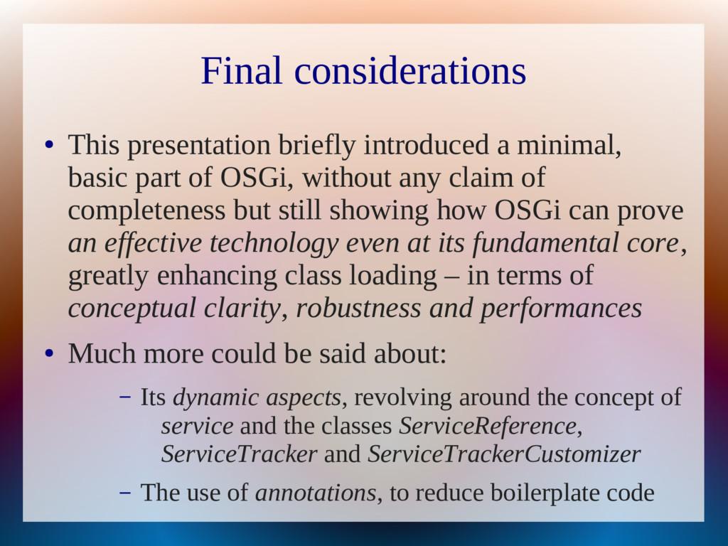 Final considerations ● This presentation briefl...