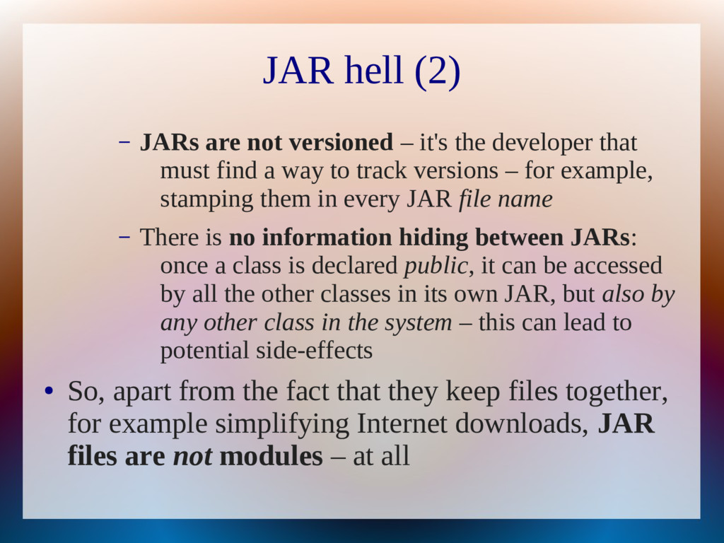 JAR hell (2) – JARs are not versioned – it's th...