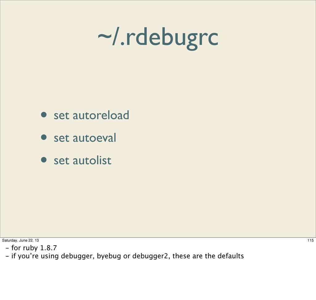 ~/.rdebugrc • set autoreload • set autoeval • s...