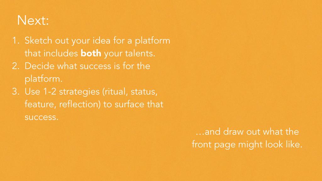 Next: 1. Sketch out your idea for a platform th...