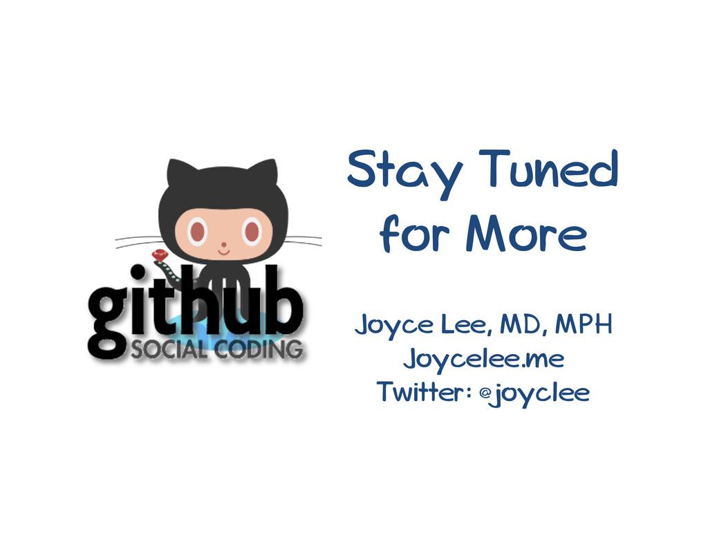Stay Tuned for More Joyce Lee, MD, MPH Joycelee...