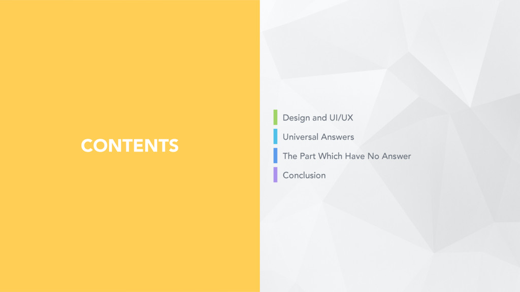 CONTENTS Design and UI/UX Universal Answers The...