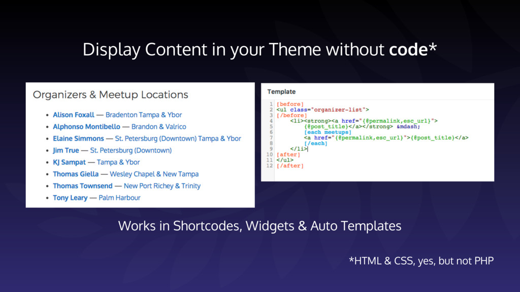 Display Content in your Theme without code* *HT...