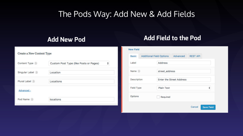 The Pods Way: Add New & Add Fields Add New Pod ...