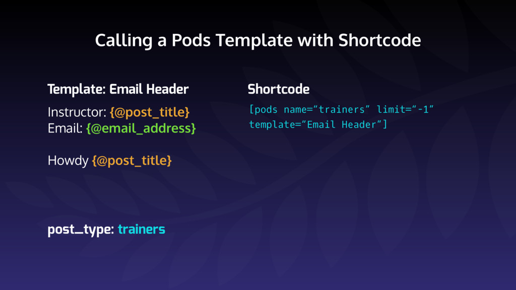 Calling a Pods Template with Shortcode Instruct...