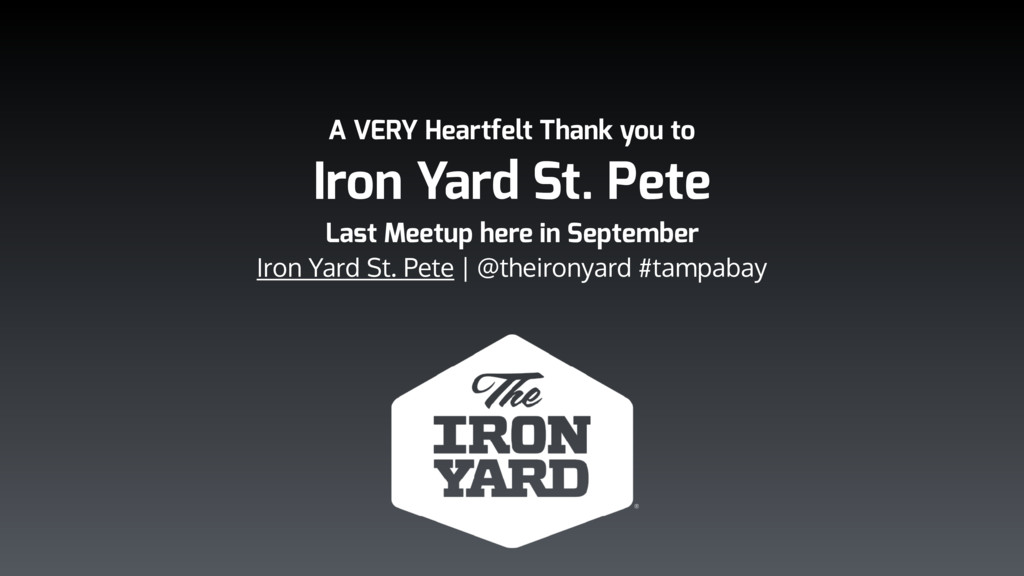 A VERY Heartfelt Thank you to Iron Yard St. Pet...