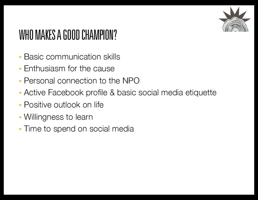 WHO MAKES A GOOD CHAMPION? •  Basic communicati...