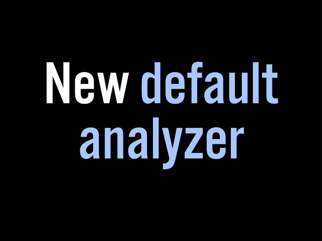 New default analyzer