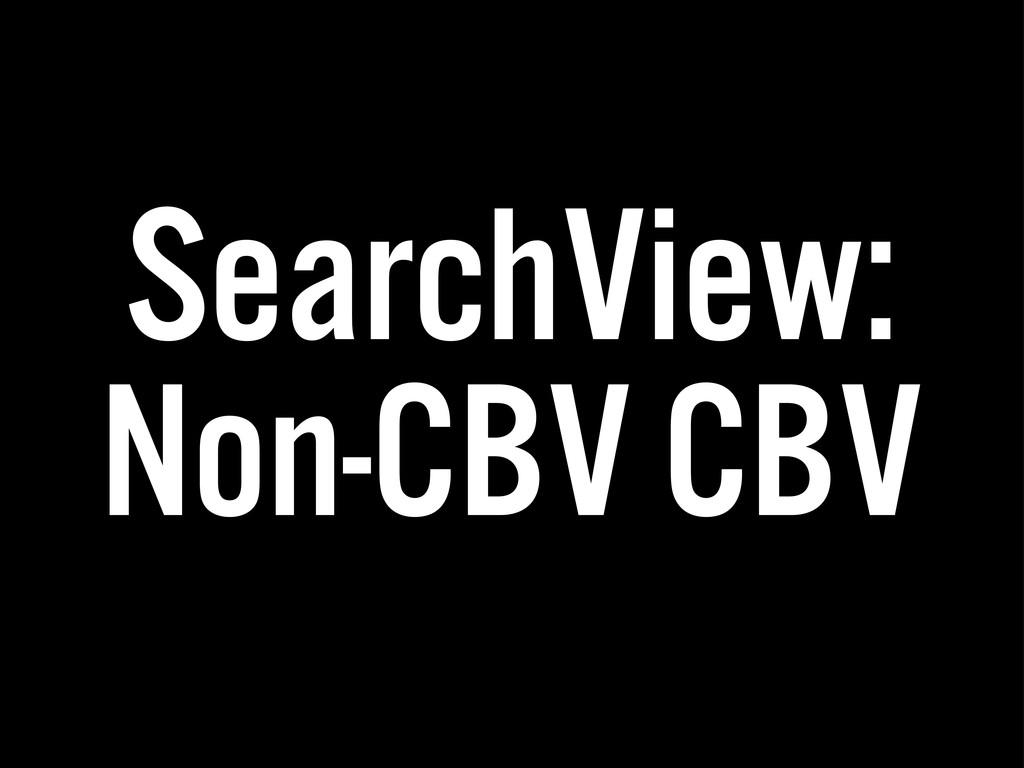 SearchView: Non-CBV CBV