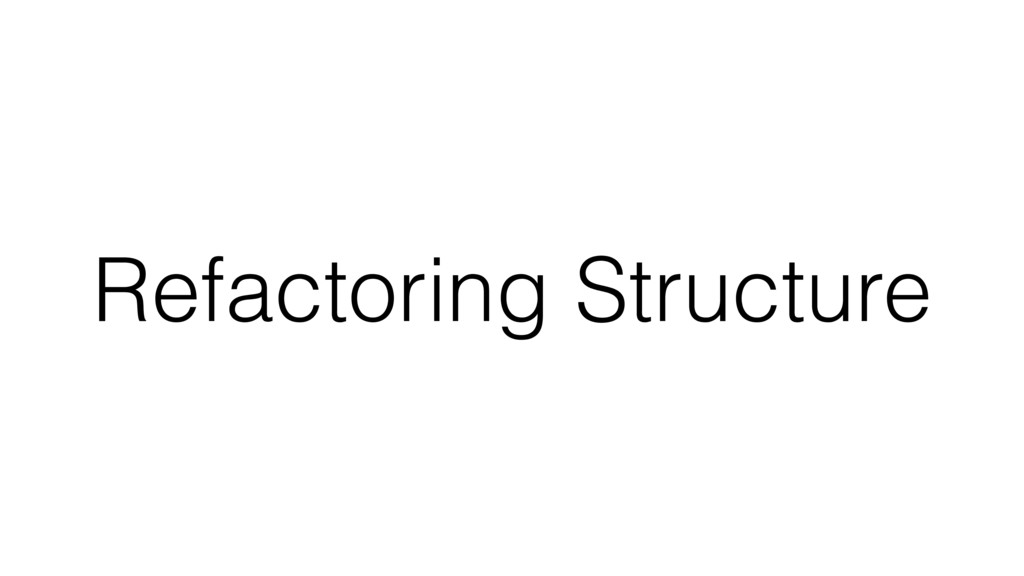 Refactoring Structure