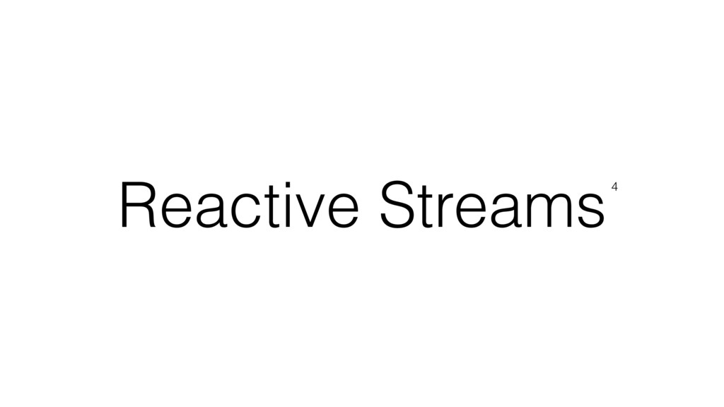 Reactive Streams4