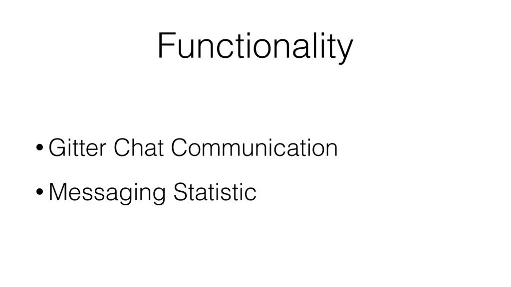 Functionality • Gitter Chat Communication • Mes...