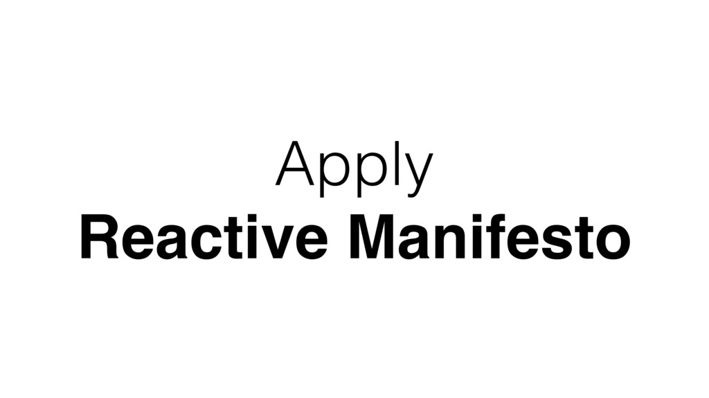 Apply Reactive Manifesto