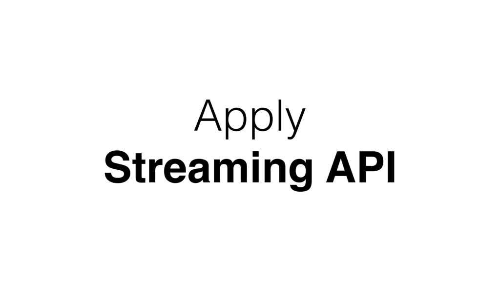 Apply Streaming API
