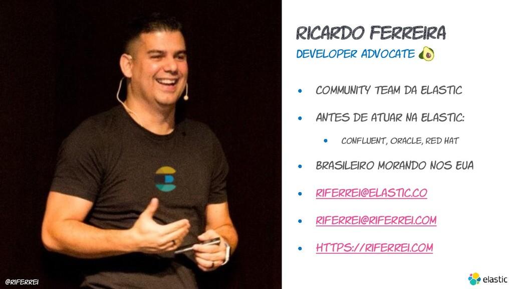 Ricardo Ferreira Developer Advocate Community T...