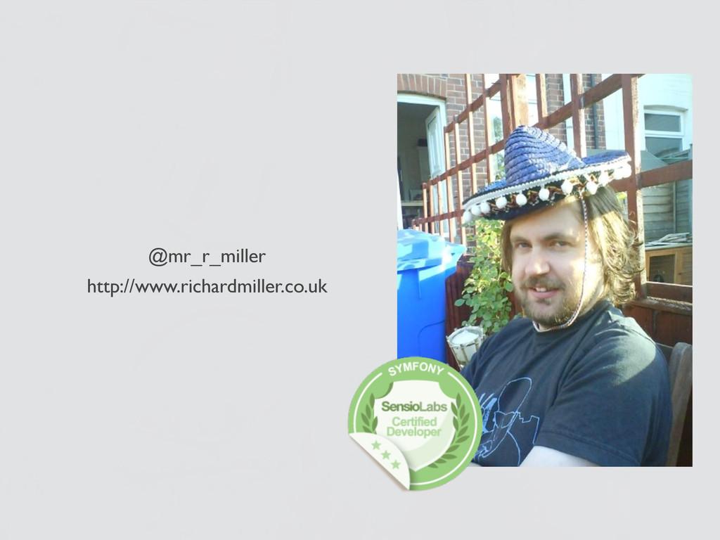 @mr_r_miller http://www.richardmiller.co.uk