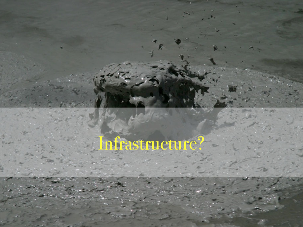 Infrastructure?