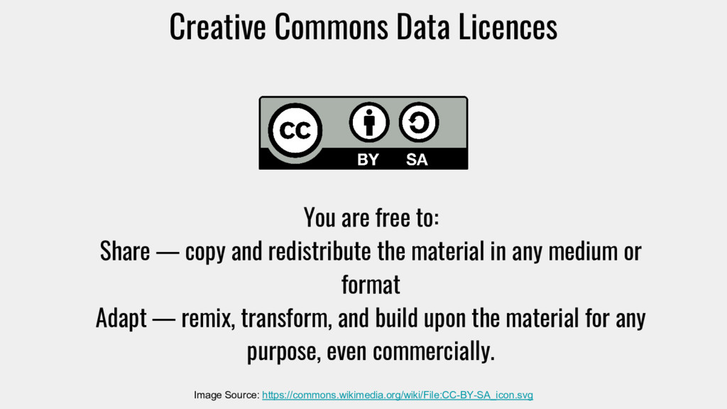 Creative Commons Data Licences You are free to:...