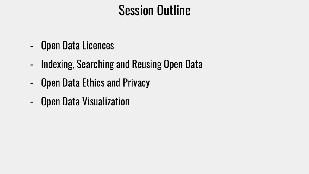 Session Outline - Open Data Licences - Indexing...
