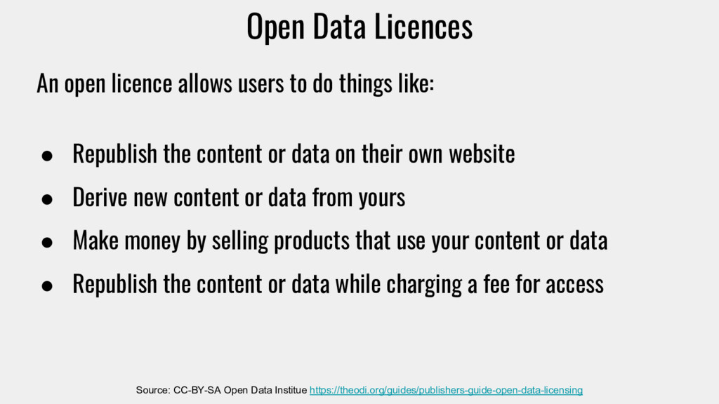 Open Data Licences An open licence allows users...