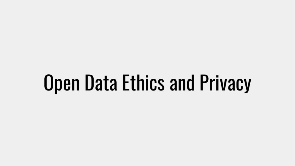 Open Data Ethics and Privacy