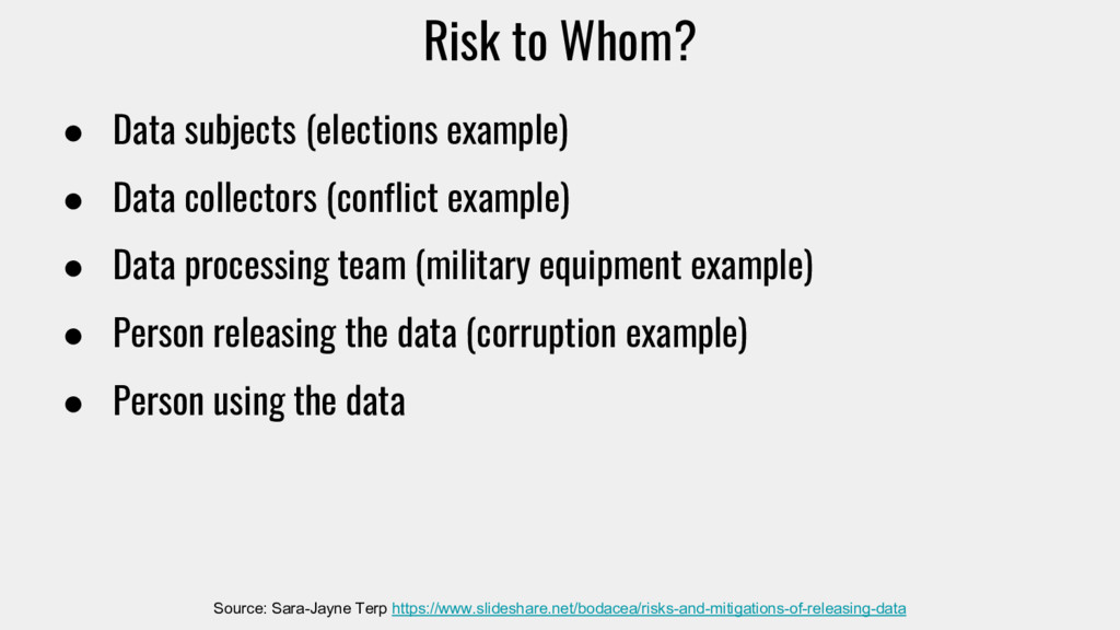 Risk to Whom? ● Data subjects (elections exampl...