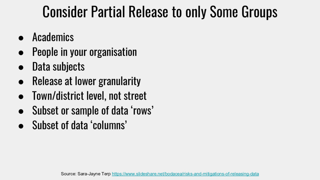 Consider Partial Release to only Some Groups ● ...