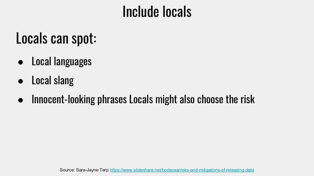 Include locals Locals can spot: ● Local languag...