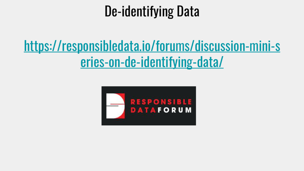 De-identifying Data https://responsibledata.io/...