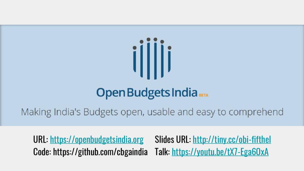 URL: https://openbudgetsindia.org Slides URL: h...