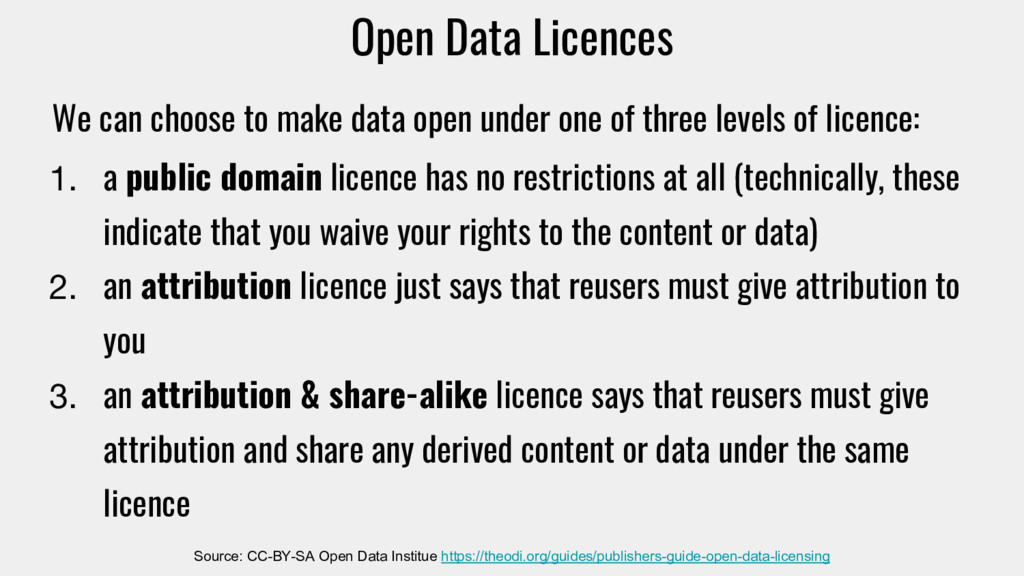 Open Data Licences We can choose to make data o...
