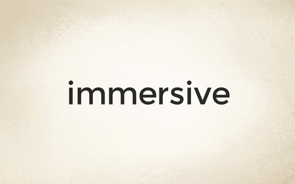 immersive