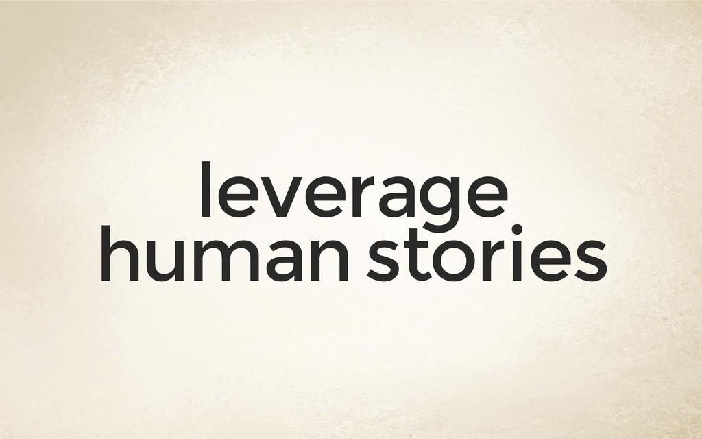 leverage human stories