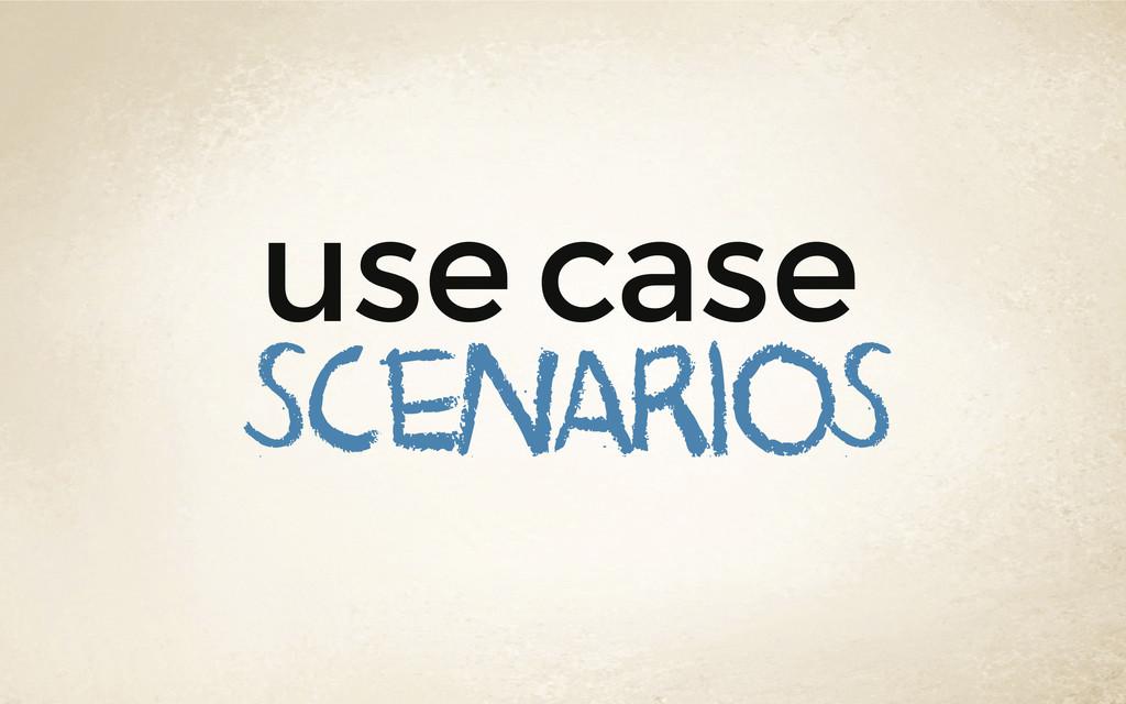 use case scenarios