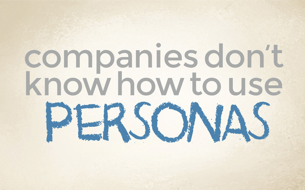 personas companies don't know how to use