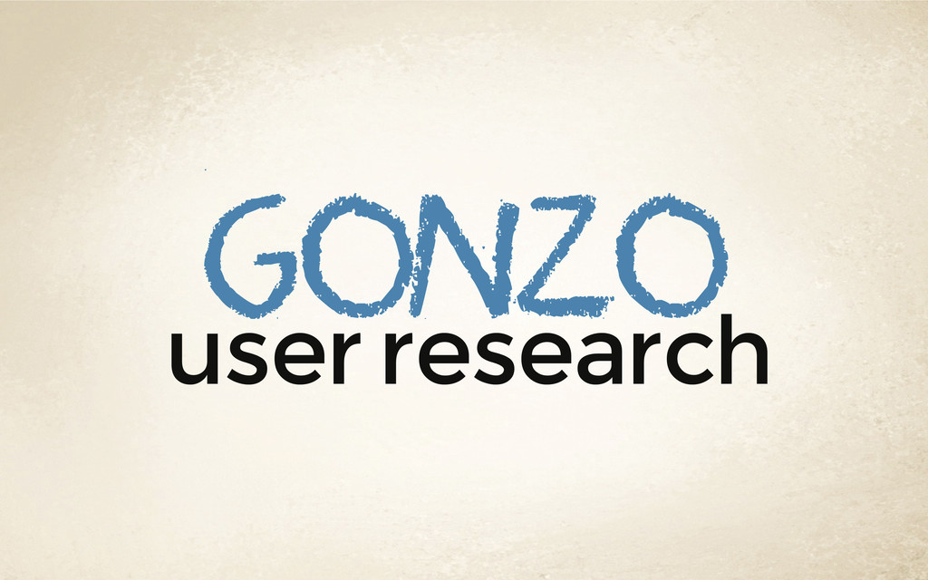 user research gonzo