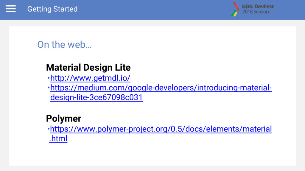 Getting Started Material Design Lite •http://ww...