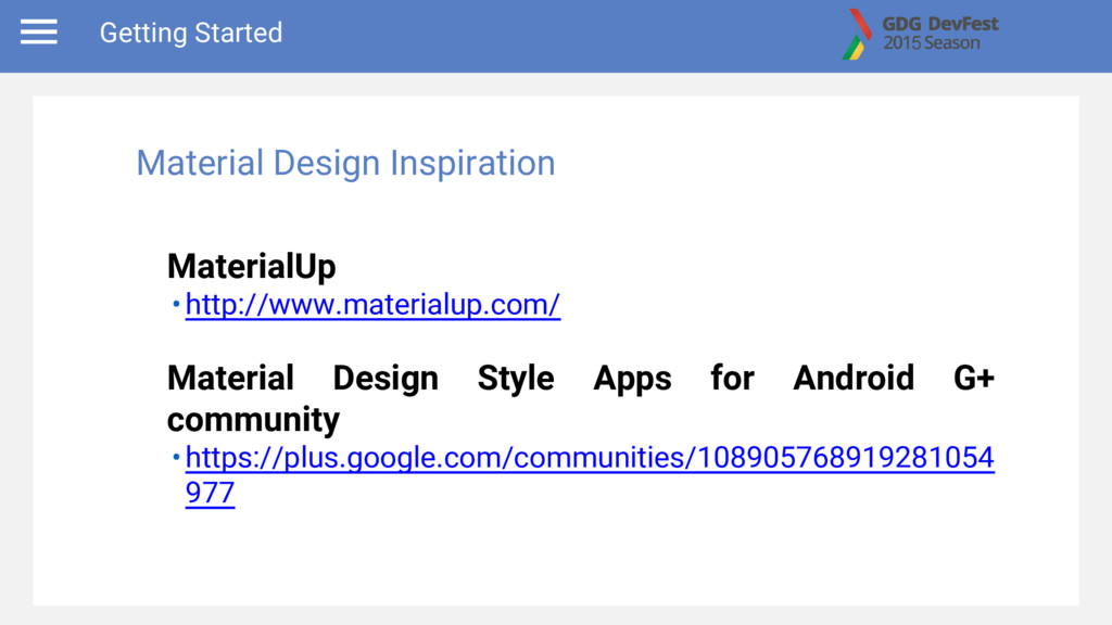 Getting Started MaterialUp •http://www.material...