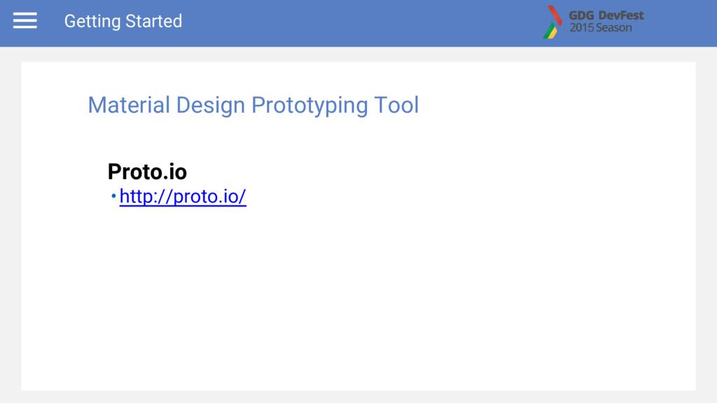 Getting Started Proto.io •http://proto.io/ Mate...