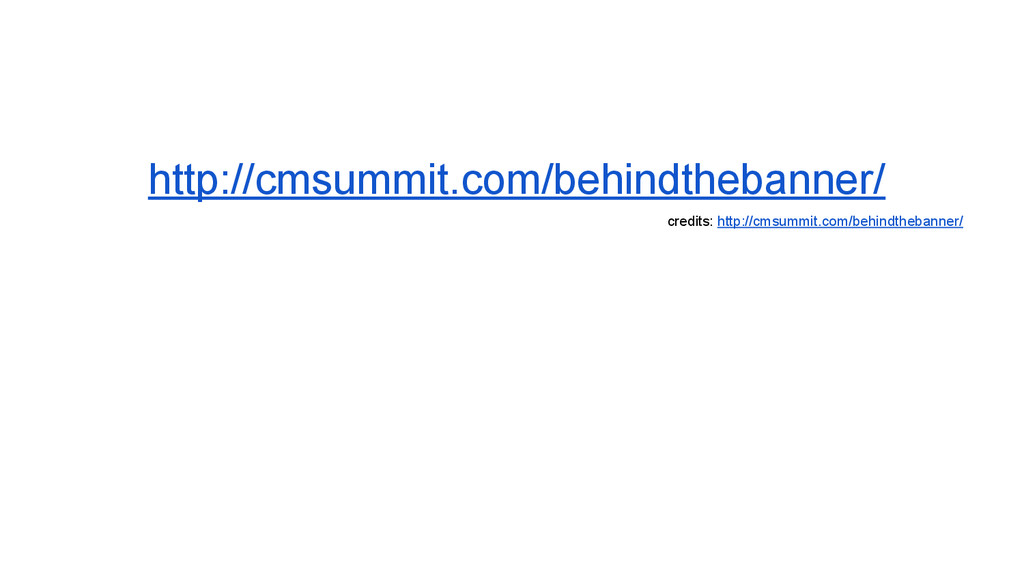 http://cmsummit.com/behindthebanner/ credits: h...